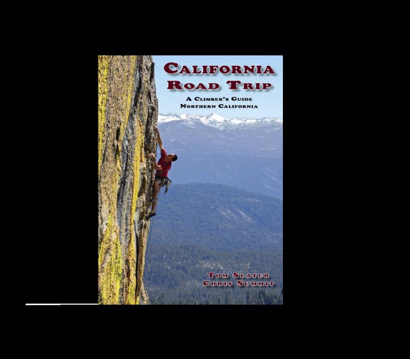 California Road Trip A Climber's Guide Northern California - Slater & Summit