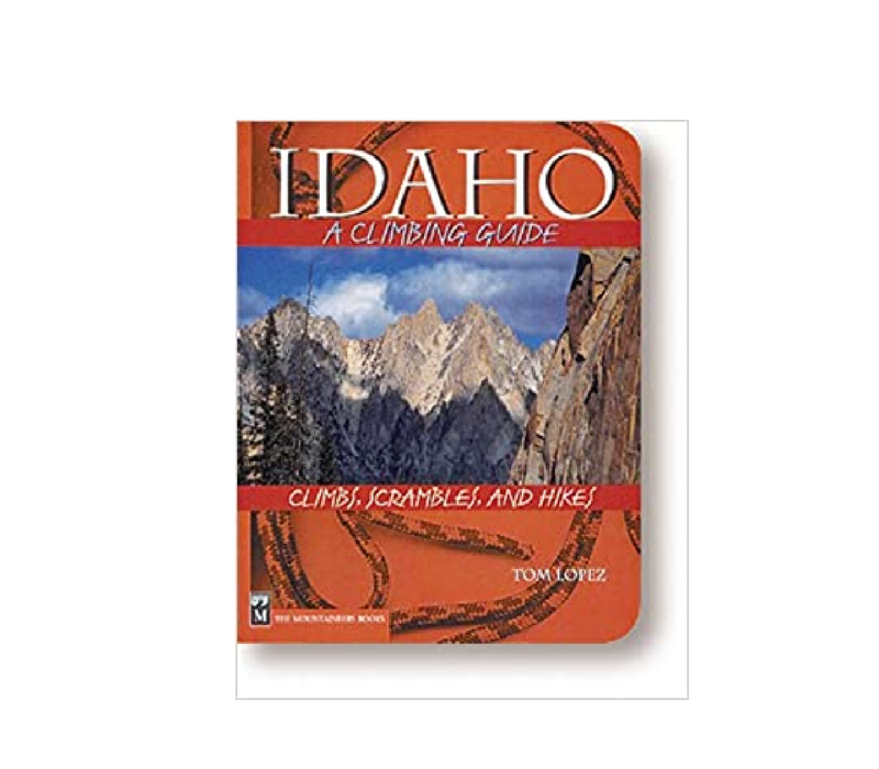 Idaho: A Climbing Guide