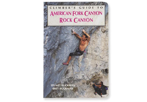 Climber's Guide to American Fork Canyon and Rock Canyon