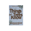 Adventure Publications The Things Trees Know - Douglas Wood