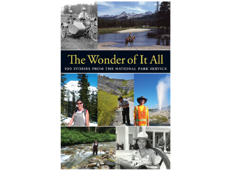 The Wonder of It All - 100 Stories from the National Parks Service