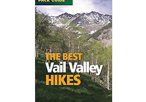 Mountaineers Publishing The Best Vail Valley Hikes
