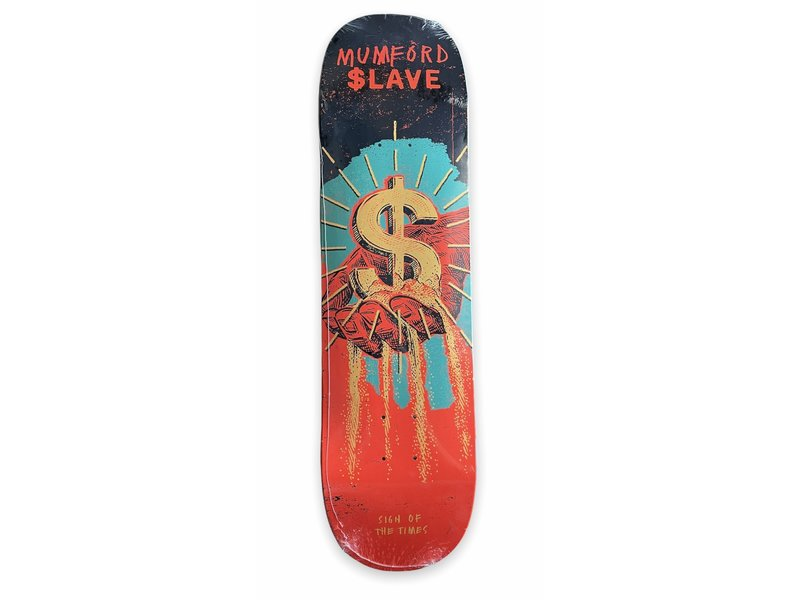 Slave Slave Sign Of The Times Mumford 8.25 Deck