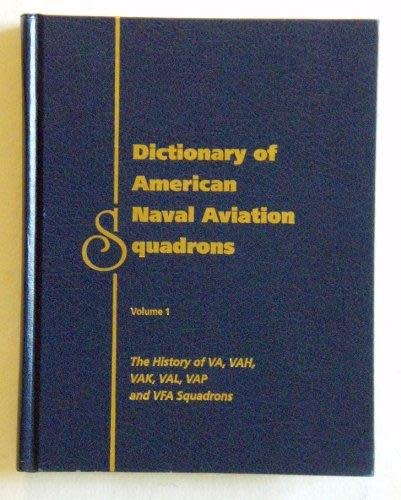 DICTIONARY OF AMERICAN NAVAL AVIATION SQUADRONS, VOL 1 - USED