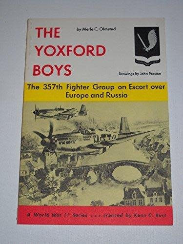 THE YOXFORD BOYS 357th FG on escort over Europe and Russia, WWII Series - USED