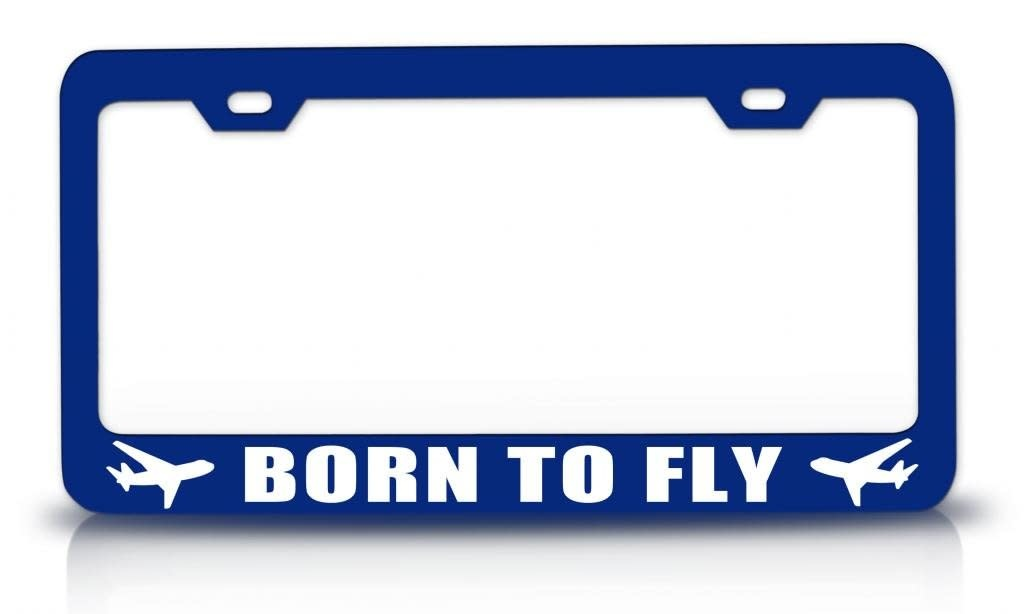 BORN TO FLY Aviation Steel Metal Blue License Plate Frame