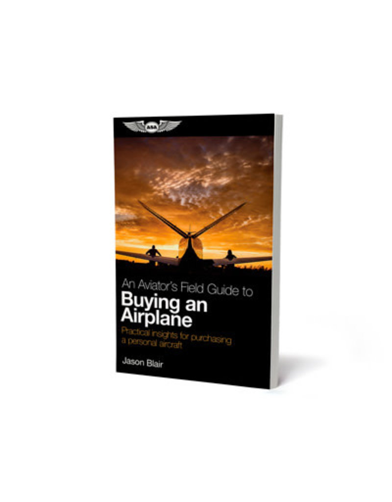 ASA An Aviator's Field Guide to Buying an Airplane (Softcover)