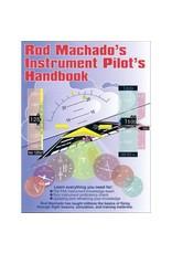 Rod Machado's Instrument Pilot Handbook