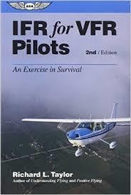 ASA IFR for VFR Pilots by Richard L. Taylor