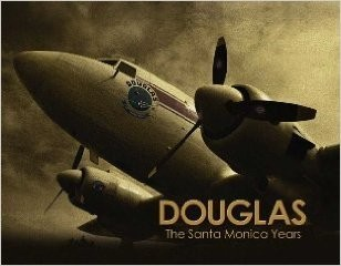 DOUGLAS The Santa Monica Years