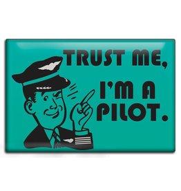 TRUST ME - I'M A PILOT MAGNET