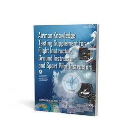 FAA Airman Knowledge Testing Supplement - Flight Instructor, Ground Instructor, and Sport Pilot Instructor
