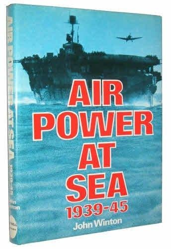 AIR POWER AT SEA 1939-45 by John Winton (1st Edition, USED)