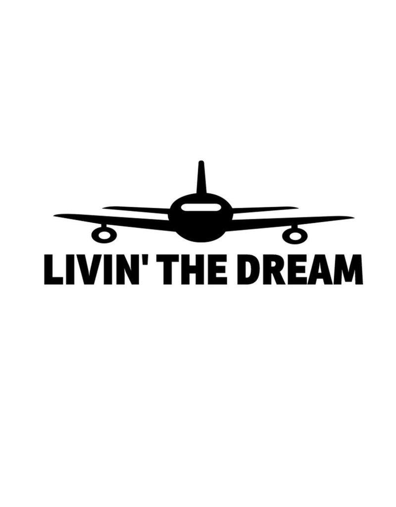 LIVIN' THE DREAM Aviation Pilot Decal Sticker