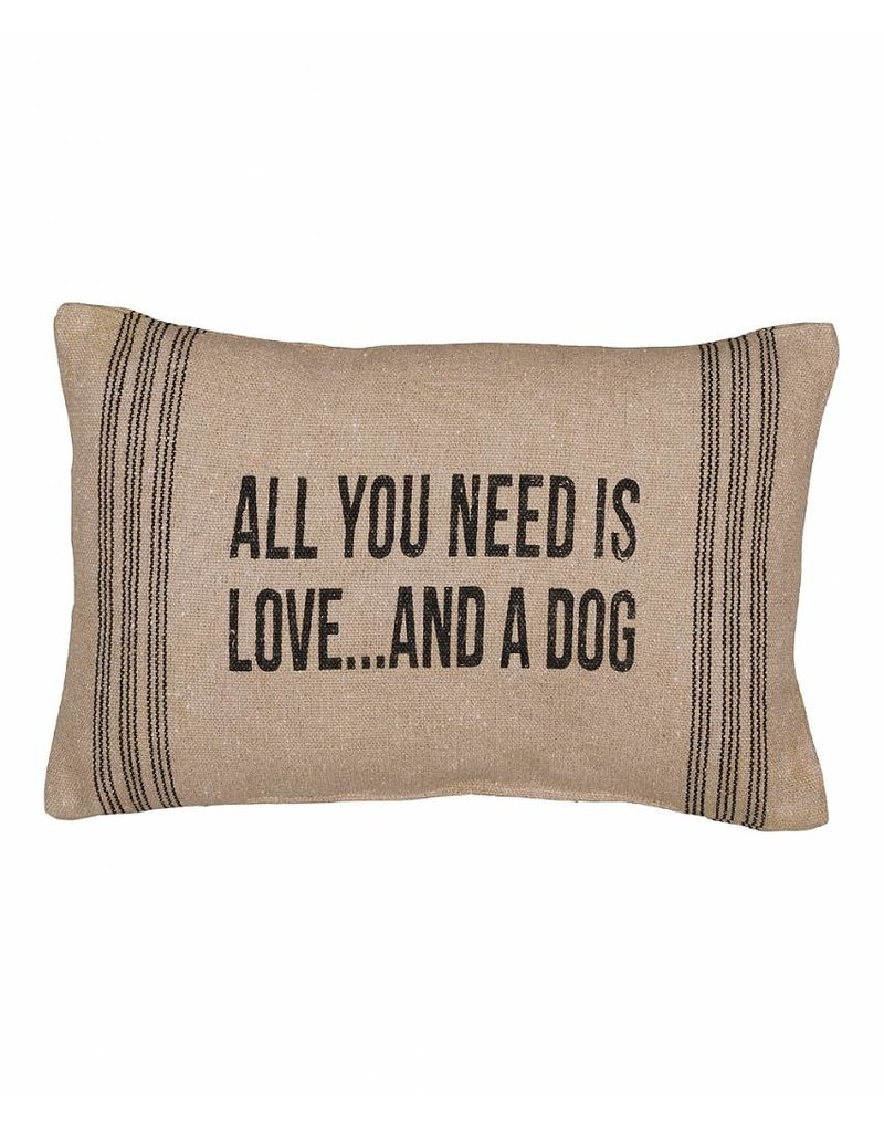 ALL YOU NEED IS LOVE... AND A DOG Throw Pillow
