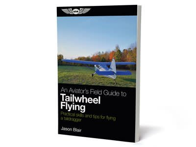 ASA An Aviator's Field Guide to Tailwheel Flying