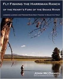Fly Fishing the Harriman Ranch - John McDaniel