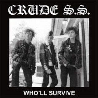 Radiation Reissues Crude SS - Who'll Survive LP