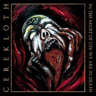Hells Headbangers Cerekloth - In The Midst of Life We Are In Death LP