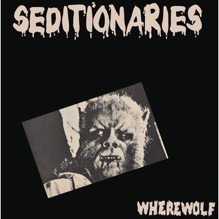 Seditionaries - Wherewolf 7""