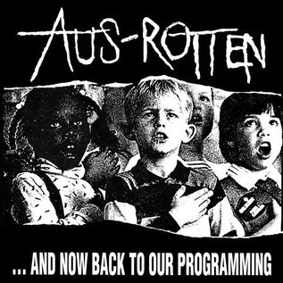 Aus-Rotten – ...And Now Back To Our Programming LP
