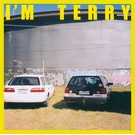 Terry - I'm Terry LP (Yellow Vinyl)