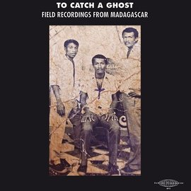 Sublime Frequencies V/A - To Catch A Ghost: Field Recordings From Madagascar LP