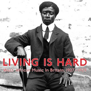Honest Jons Records V/A - Living Is Hard: West African Music in Britain, 1927-1929