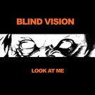 Blind Vision - Look At Me LP