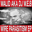 Walid - Wire Parasitism 12""