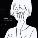 """No No No - Live Fast 7"""""""