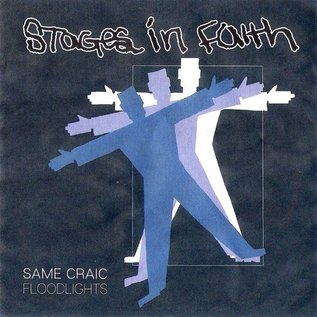 Stages In Faith - Same Craic/Floodlights 7""