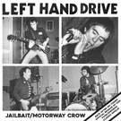 "Left Hand Drive - Jailbait / Motorway Crow 7"""