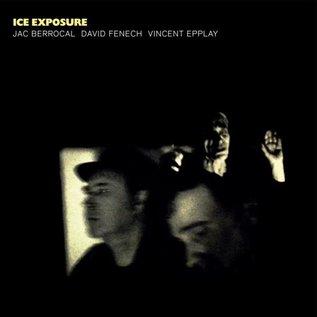 Blackest Ever Black Berrocal, Jac/Fenech, David/Epplay, Vincent - Ice Exposure LP