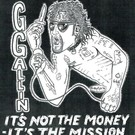 GG Allin ‎– It's Not The Money- It's The Mission 7""