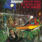 Scientist - Ride The World Of The Evil Curse Of The Vampires LP