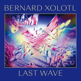 Bureau B Xolotl, Bernard - Last Wave LP