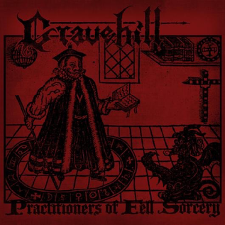 Gravehill ‎– Practitioners Of Fell Sorcery