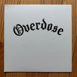 """Overdose - Overdose b/w On the Run 7"""""""