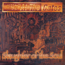 Earache At The Gates - Slaughter Of The Soul LP