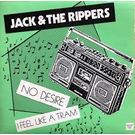 Static Age Jack & the Rippers - No Desire/I Feel Like A Tram 7""