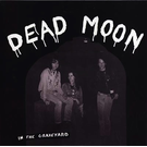 Mississippi Records Dead Moon - In the Graveyard LP