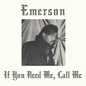 Emerson - If You Need Me, Call Me LP