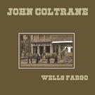Coltrane, John - Wells Fargo LP