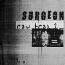 "Surgeon - Raw Trax 1 12"""