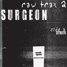 "Surgeon - Raw Trax 2 12"""