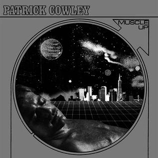 Dark Entries Cowley, Patrick - Muscle Up 2xLP