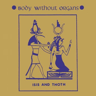 Dark Entries Body Without Organs - Isis And Thoth 2xLP