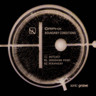 Sonic Groove Orphx - Boundary Conditions 12""