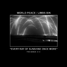 Limbs Bin/World Peace - Every Ray Of Sunshine Once More CS